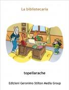 topellarache - La bibliotecaria