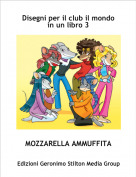 MOZZARELLA AMMUFFITA - Disegni per il club il mondo in un libro 3