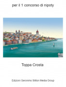 Toppa Crosta - per il 1 concorso di nipoty