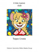 Toppa Crosta - il mio nuovo club