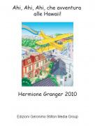 Hermione Granger 2010 - Ahi, Ahi, Ahi, che avventura alle Hawaii!