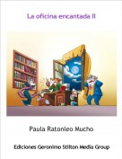 Paula Ratonleo Mucho - La oficina encantada II