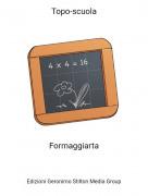 Formaggiarta - Topo-scuola