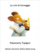 Paleomarty Topigoni - La crisi di formaggio