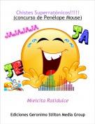 Mielcita Ratidulce - Chistes Superratónicos!!!!!(concurso de Penélope Mouse)