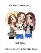 Rati Raquel - Confirmo personajes...