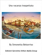 By Simonetta Belsorriso - Una vacanza inaspettata