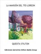 QUESITA STILTON - LA MANSIÓN DEL TÍO LOREON