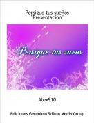 """Alex910 - Persigue tus sueños """"Presentacion"""""""