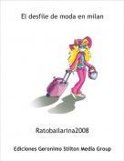 Ratobailarina2008 - El desfile de moda en milan