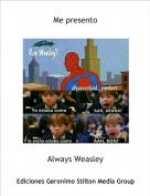 Always Weasley - Me presento