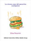 Elisa Pecorini - Lo strano caso del pecorino scomparso