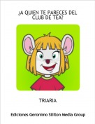 TRIARIA - ¿A QUIEN TE PARECES DEL CLUB DE TEA?