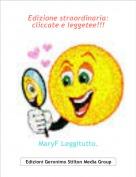 MaryF Leggitutto. - Edizione straordinaria: cliccate e leggetee!!!