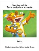 Arion - Speciale calcioTante curiosità e scoperte