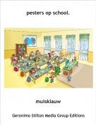 muisklauw - pesters op school.