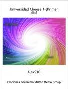 Alex910 - Universidad Cheese 1-¡Primer dia!