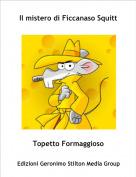 Topetto Formaggioso - Il mistero di Ficcanaso Squitt