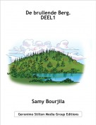 Samy Bourjila - De brullende Berg.DEEL1