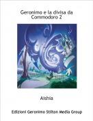 Aishia - Geronimo e la divisa da Commodoro 2
