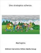 Martopira - Uno stratopico scherzo.