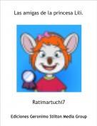 Ratimartuchi7 - Las amigas de la princesa Lili.