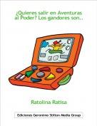Ratolina Ratisa - ¿Quieres salir en Aventuras al Poder? Los gandores son...