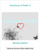 Ratolina Ratisa - Aventuras al Poder 3