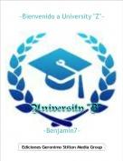 ~Benjamin7~ - ~Bienvenido a University ''Z''~