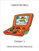Clatopo1 :) - I GIOCHI PIU' BELLI