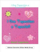 MaryF Leggitutto. - I One Topection a Topazia!!!