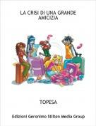 TOPESA - LA CRISI DI UNA GRANDE AMICIZIA