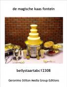 bellystaartabc12308 - de magische kaas fontein