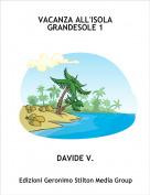 DAVIDE V. - VACANZA ALL'ISOLA GRANDESOLE 1