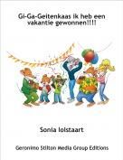 Sonia lolstaart - Gi-Ga-Geitenkaas ik heb een vakantie gewonnen!!!!