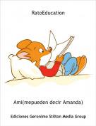 Ami(mepueden decir Amanda) - RatoEducation
