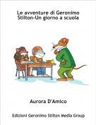 Aurora D'Amico - Le avventure di Geronimo Stilton-Un giorno a scuola