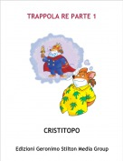 CRISTITOPO - TRAPPOLA RE PARTE 1