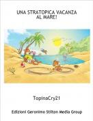 TopinaCry21 - UNA STRATOPICA VACANZA AL MARE!