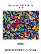 Telessia - Consorso di FARFALLE : la finale