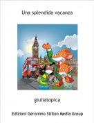 giuliatopica - Una splendida vacanza
