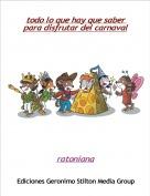 ratoniana - todo lo que hay que saber para disfrutar del carnaval