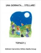 TOPAGY:) - UNA GIORNATA... STELLARE!
