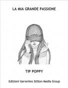 TIP POPPY - LA MIA GRANDE PASSIONE