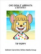 TIP POPPY - CHE GIOIA E' ARRIVATA L'ESTATE!!