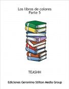 TEASHH - Los libros de colores Parte 5