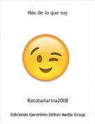 Ratobailarina2008 - Más de lo que soy