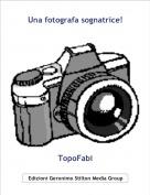 TopoFabi - Una fotografa sognatrice!