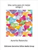 Aurorita Ratoncita - Una carta para mi mejor amigo 2