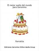 florratita - El mejor sueño del mundo para Geronimo